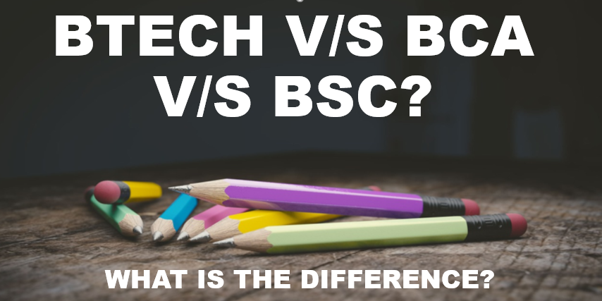 Difference between BTECH (CS/IT) BCA and BSC (CS/IT)
