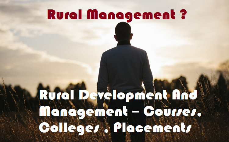 Rural Development And Management – Courses, Colleges , Placements